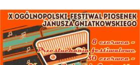 """X OGÓLNOPOLSKI FESTIWAL PIOSENEK JANUSZA GNIATKOWSKIEGO"""""""